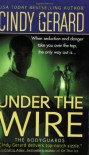 Under the Wire (The Bodyguards, Book 5) - Cindy Gerard