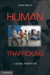Human Trafficking: A Global Perspective - Louise Shelley