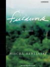 Fieldwork - Mischa Berlinski, William Dufris