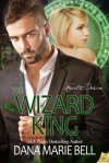 The Wizard King - Dana Marie Bell