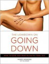 The Low Down on Going Down: How to Give Her Mind-Blowing Oral Sex - Marcy Michaels, Marie Desalle