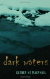 Dark Waters - Catherine MacPhail