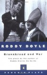 Brownbread & War - Roddy Doyle