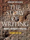 The Story of Writing: Alphabets, Hieroglyphs, & Pictograms - Andrew Robinson