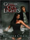Gothic City Lights - Brindle Chase