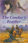 The Condor's Feather - Margaret Muir