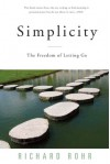 Simplicity: The Freedom of Letting Go - Richard Rohr