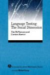 Language Testing: The Social Dimension - Tim McNamara