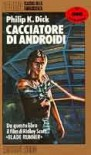 Cacciatore di androidi - Philip K. Dick, Maria Teresa Guasti