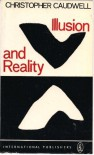 Illusion and Reality - Christopher Caudwell