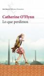 Lo que perdimos (Biblioteca Formentor) - Catherine O Flynn