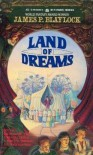 Land Of Dreams - James P. Blaylock
