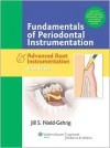 Fundamentals of Periodontal Instrumentation and Advanced Root Instrumentation - Jill S Nield-Gehrig
