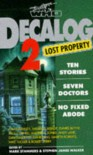 Decalog 2: Lost Property - Mark Stammers, Paul Cornell, David A. McIntee, Matthew Jones, Daniel Blythe, Robert Perry, Pam Baddeley, Stephen James Walker, Gareth Roberts, Tim Robbins, Andy Lane, Vanessa Bishop, Mike     Tucker