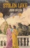 The Stolen Lake - Joan Aiken