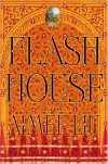 Flash House - Aimee Liu
