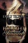 Bought and Trained - Emily Tilton