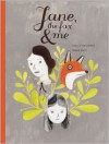 Jane, the Fox, and Me - Fanny Britt,  Isabelle Arsenault (Illustrator),  Susan Ouriou (Translator),  Christine Morelli (Translator)