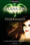 Der träumende Diamant: Feuermagie  - Shana Abe, Marianne Schmidt