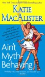 Ain't Myth-Behaving - Katie MacAlister