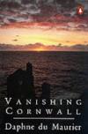 Vanishing Cornwall - DAPHNE DU MAURIER
