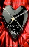 Seeing the Edge - Kristiene Gray