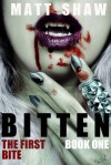 Bitten: The First Bite (Book One) - Matt Shaw