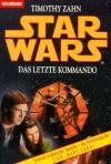 Star Wars. Das letzte Kommando. - Timothy Zahn