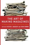 The Art of Making Magazines: On Being an Editor and Other Views from the Industry (Columbia Journalism Review Books) - Victor S. Navasky, Evan Cornog