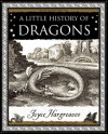 A Little History of Dragons (Wooden Books Gift Book) - Joyce Hargreaves