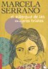 Albergue De Las Mujeres Tristes, El - SERRANO MARCELA