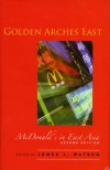 Golden Arches East: McDonald's in East Asia - James L. Watson