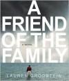 A Friend of the Family - Lauren Grodstein, Rick Adamson