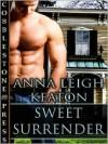 Sweet Surrender - Anna Leigh Keaton