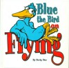 Blue the Bird: On Flying - Becky Due