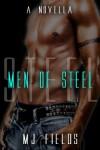 Men of Steel - M.J. Fields
