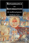 Renaissance and Reformation: The Intellectual Genesis - Anthony Levi