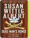 Dead Man's Bones - Susan Wittig Albert