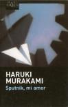 Sputnik, mi amor - Haruki Murakami, Lourdes Porta, Junichi Matsuura