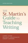 The St. Martin's Guide to Teaching Writing - Cheryl Glenn;Melissa A. Goldthwaite;Robert Conners