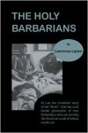 The Holy Barbarians - Lawrence Lipton