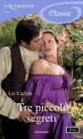 Tre piccoli segreti (I Romanzi Classic) (Italian Edition) - Liz Carlyle, Antonella Pieretti