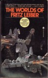 The Worlds of Fritz Leiber - Fritz Leiber