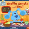Healthy Snacks with Blue! (Blue's Clues) - J.P. Chanda