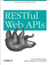 RESTful Web APIs - Leonard Richardson, Mike Amundsen, Sam Ruby