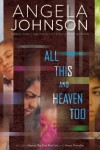 All This and Heaven Too: Heaven; The First Part Last; Sweet, Hereafter - Angela Johnson