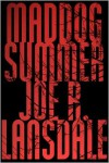 Mad Dog Summer - Joe R. Lansdale