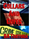 Collars and Cuffs - B.A. Tortuga