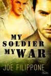 My Soldier, My War - Joe Filippone