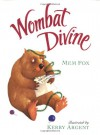 Wombat Divine - Mem Fox